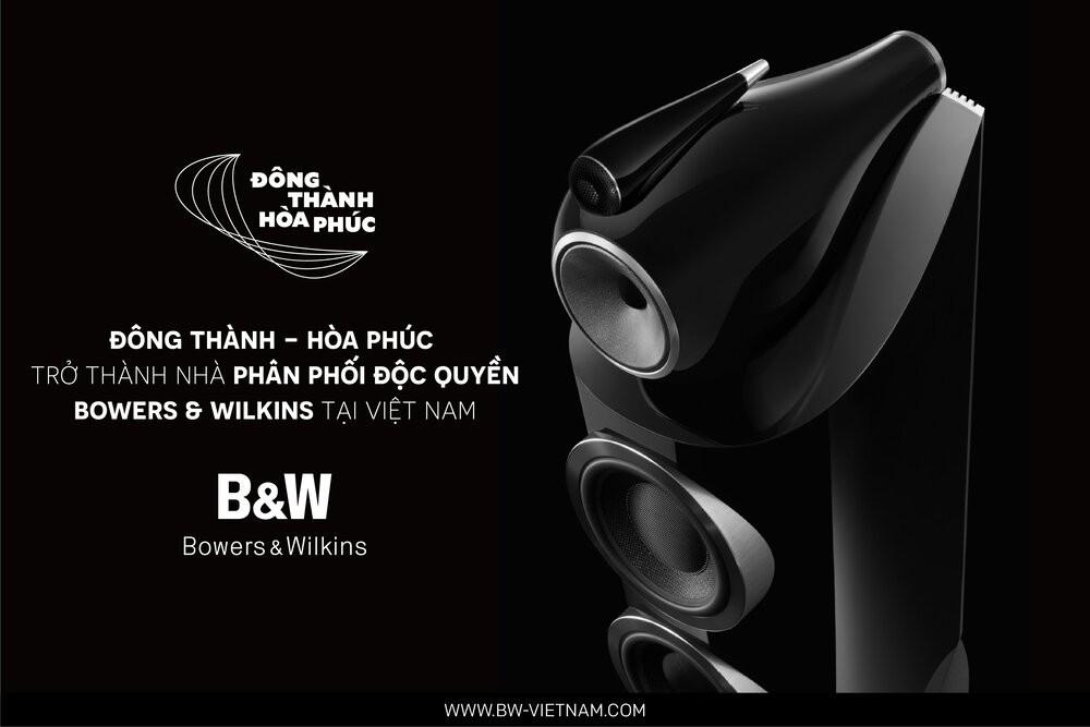 Đông Thành - Hòa Phúc Audio chính thức trở thành nhà phân phối Bowers & Wilkins tại Việt Nam ảnh 1